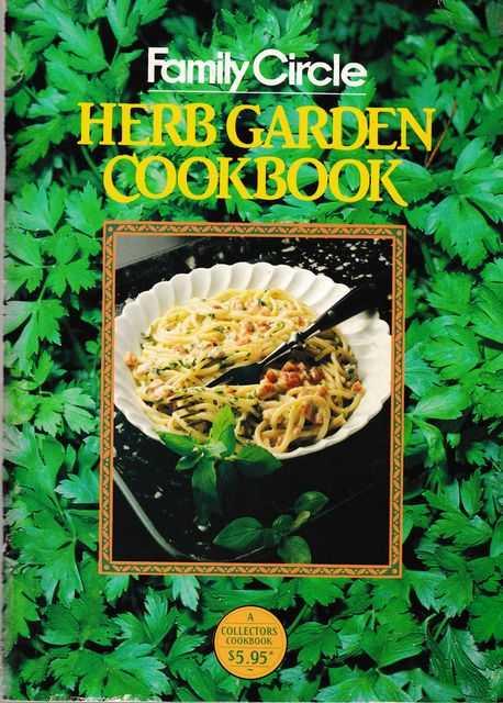 Herb Garden Cookbook, Family Circle