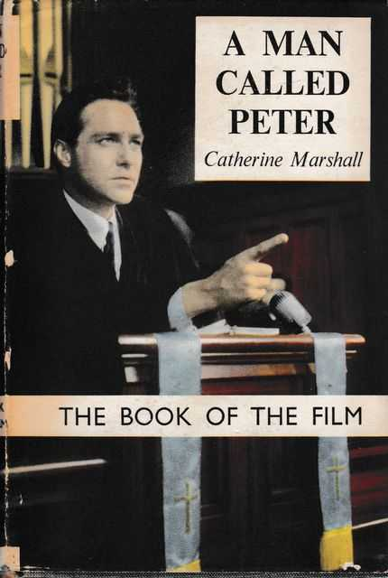 A Man Called Peter: The Story of Peter Marshall, Catherine Marhsall