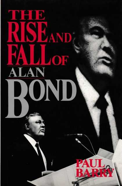 The Rise And Fall Of Alan Bond, Paul Barry