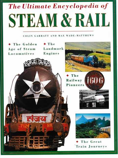 The Ultimate Encyclopedia of Steam & Rail, Colin Garratt and Max Wade-Matthews