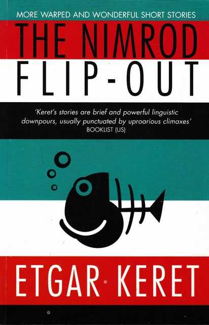 The Nimrod Flip-Out: More Warped and Wonderful Short Stories, Etgar Keret