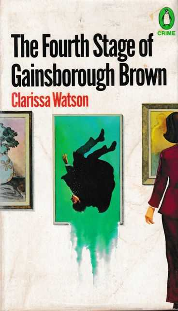 The Fourth Stage of Gainsborough Brown, Clarissa Watson