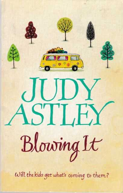 Blowing It, Judy Astley