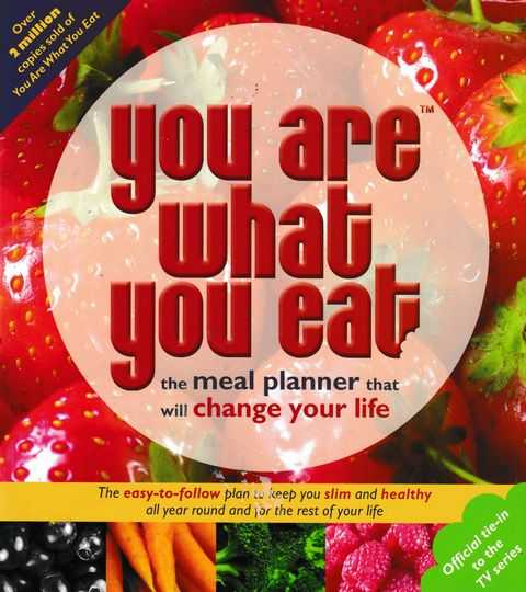 You Are What You Eat: The Meal Planner That Will Change Your LIfe, Carina Norris