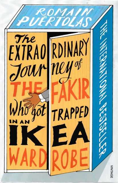 The Extraordinary Journey of The Fakir Who Got Trapped In An Ikea Wardrobe, Romain Puertolas