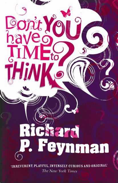 Don't You Have Time To Think?, Richard P. Feynman