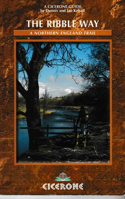 The Ribble Way: A Northern England Trail, Dennis and Jan Kelsall