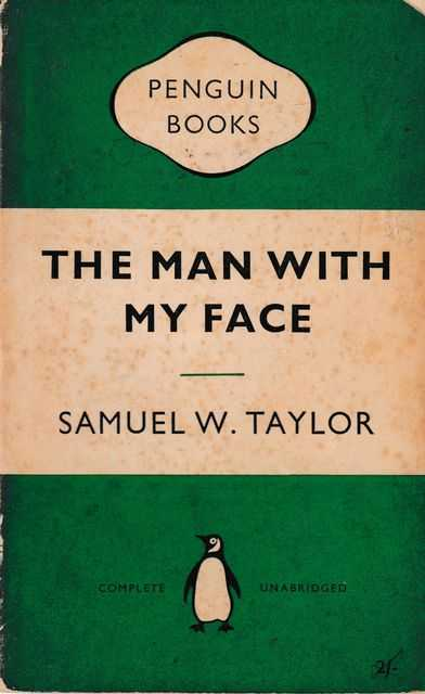 The Man Without A Face, Samuel W.Taylor