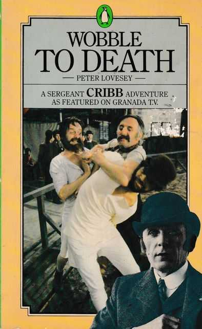 Wobble To Death [A Sergeant Cribb Adventure], Peter Lovesly
