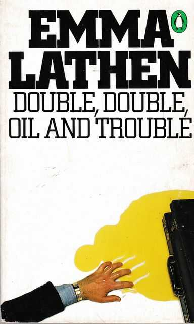 Doube, Double, Oil and Trouble, Emma Lathen