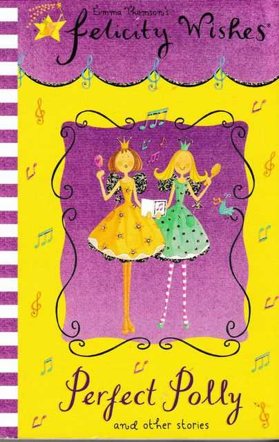 Felicity Wishes: Perfect Polly and Other Stories, Emma Thomson