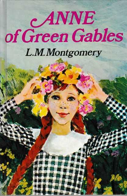 Anne of Green Gables, L.M. Montgomery