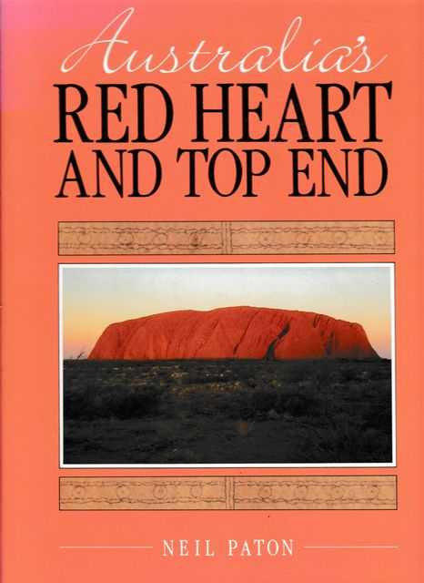 Australia's Red Heart and Top End, Neil Paton