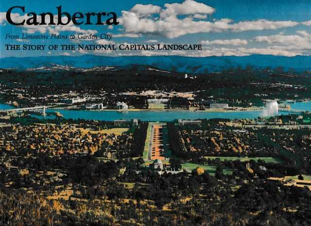 Canberra: From Limestone Plains to Garden City - The Story of the National Capital's Landscape, National Capital Development Commission
