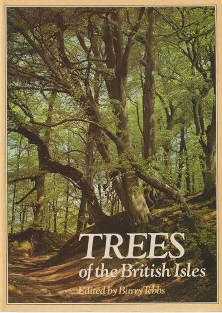 Trees of the British Isles, Barry Tebbs [Editor]