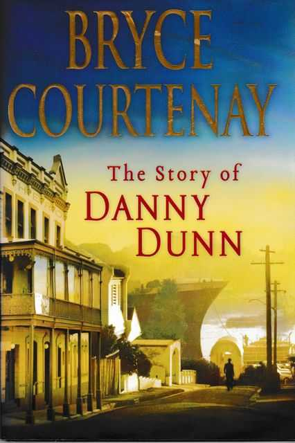 The Story Of Danny Dunn, Bryce Courtenay
