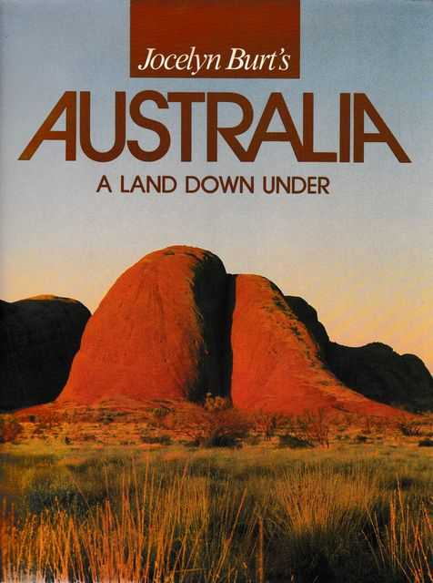 Jocelyn Burt's Australia: A Land Down Under, Jocelyn Burt