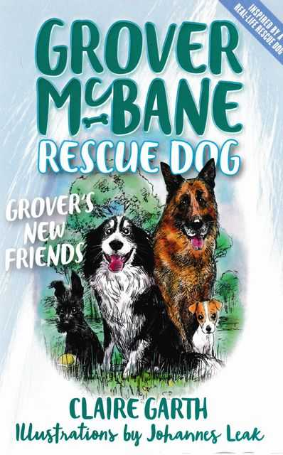 Grover McBane Rescue Dog: Grover's New Friends, Claire Garth