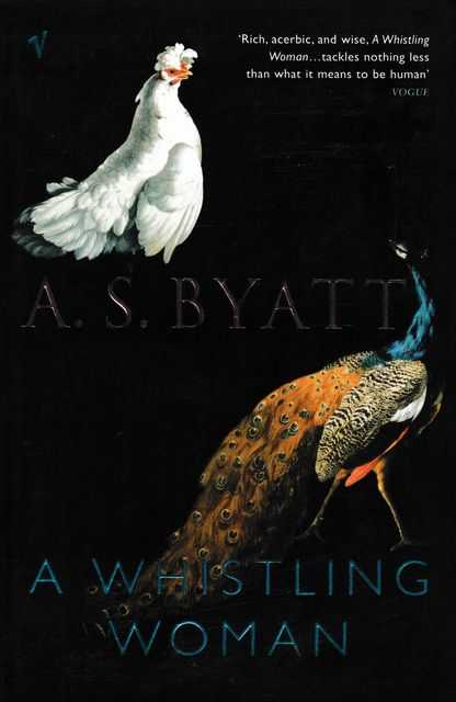 A Whistling Woman, A.S. Byatt