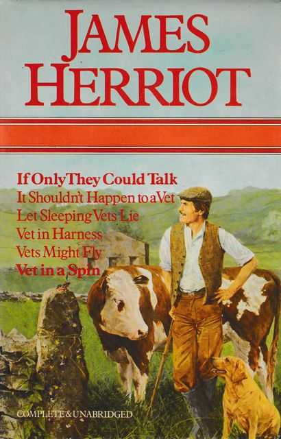 Omnibus: If Only They Could Talk; It Shouldn't Happen to a Vet; Let Sleeping Vets Lie; Vet in Harness; Vets Might Fly; Vet in a Spin, James Herriot