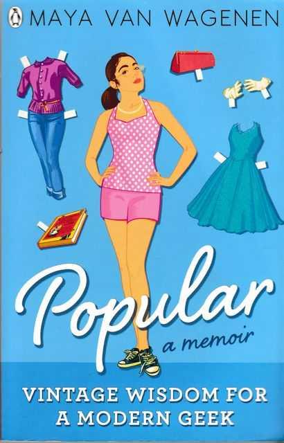 Popular: A Memoir - Vintage Wisdom for A Modern Geek, Maya Van Wagenen