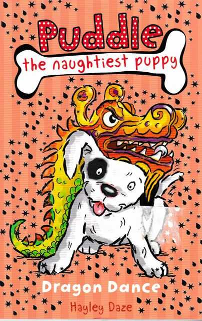 Puddle The Naughtiest Puppy: Dragon Dance, Hayley Daze