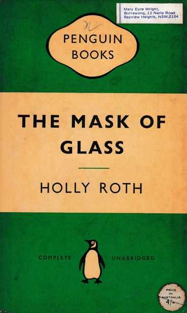 The Mask of Glass, Holly Roth