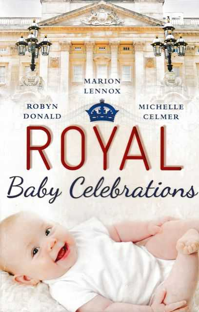 Royal baby Celebrations, Robyn Donald, Marion Lennox, Michelle Celmer