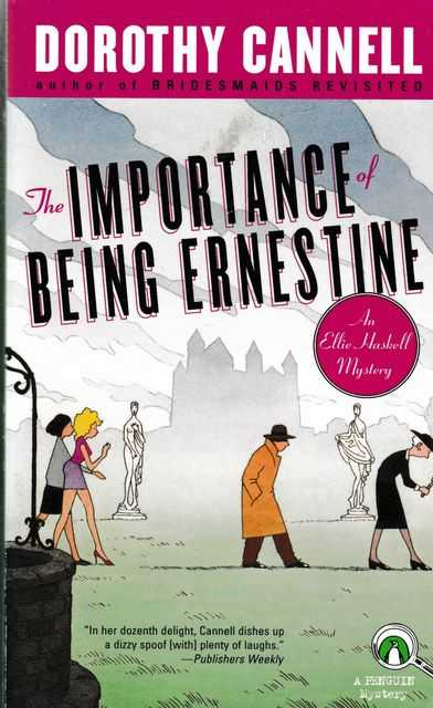 The Importance of Being Ernestine [ An Ellie Haskell Mystery], Dorothy Cannell