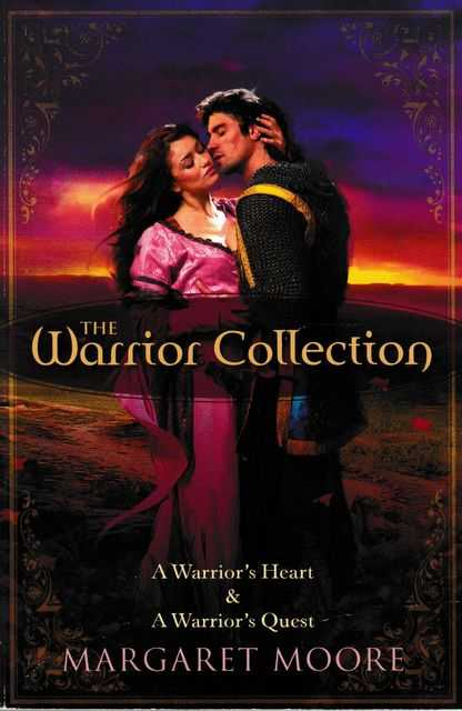 The Warrior Collection: A Warrior's Heart; A Warrior's Quest, Margaret Moore