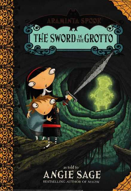 Araminta Spook 2: The Sword in the Grotto, Angie Sage
