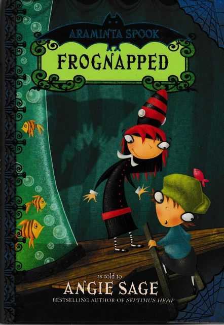 Araminta Spook 3: Frognapped, Angie Sage