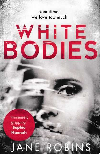 White Bodies, Jane Robins