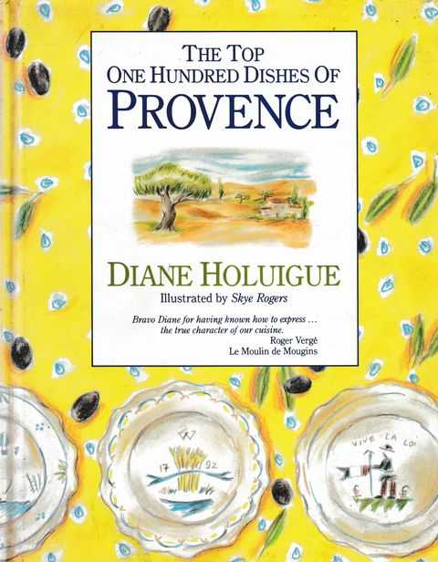 The Top One Hundred Dishes Of Provence, Diane Holuigue