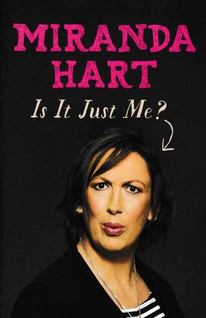 It It Just Me?, Miranda Hart