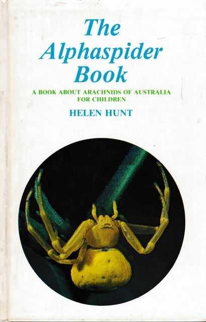 The Alphaspider Book: A Book About Arachnids of Australia for Children, Helen Hunt