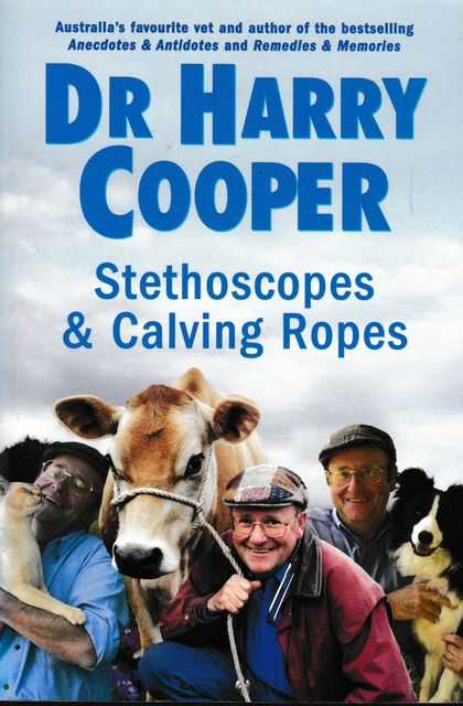 Stethoscopes & Calving Ropes, Dr Harry Cooper