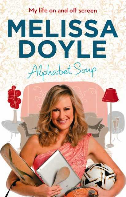 Alphabet Soup : My Life On and Off Screen, Melissa Doyle