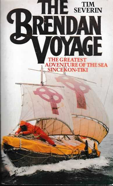 The Brendan Voyage - A Leather Boat Tracks the Discovery of America by the Irish Sailor Saints, Tim Severin