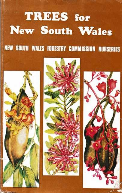 Trees for New South Wales: A Handbook of Trees and Shrubs suitable for planting in NSW, Forestry Commission of NSW