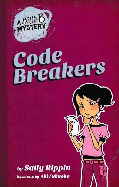 Code Breakers [A Billie B Mystery], Sally Rippin