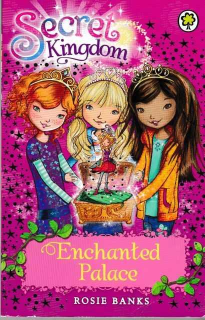 Secret Kingdom: Enchanted Palace, Rosie Banks