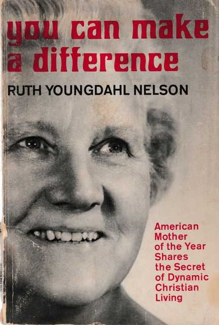 You Can Make A Difference, Ruth Youngdahl Nelson
