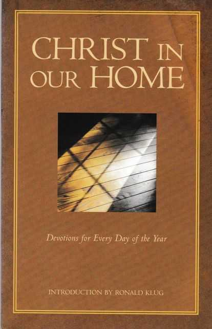 Christ in our Home: Devotions for Every Day of the Year, Ronald Klug [Introduction]