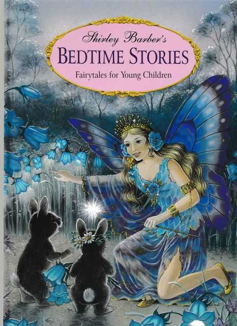 Shirley Barber's Bedtime Stories: Fairytales for Young Children, Shirley Barber