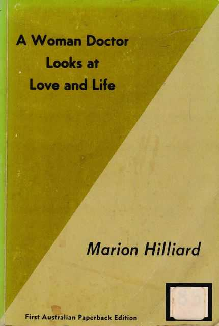A Woman Doctor Looks At Love and Life, Marion Hilliard