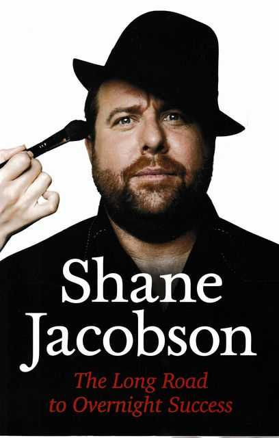 The Long Road To Overnight Success, Shane Jacobson