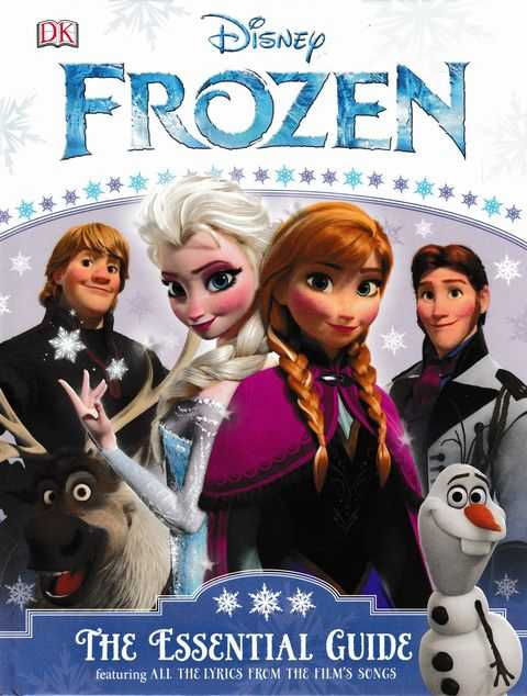 Disney Frozen: The Essential Guide [Featuring All The Lyrics from the Film's Songs], Barbara Bazaldua