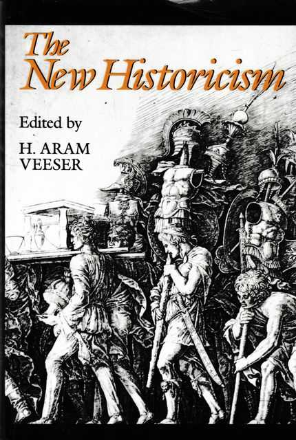 The New Historicism, H. Aram Veeser [Editor]