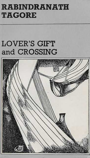 Lover's Gift and Crossing, Rabindranath Tagore